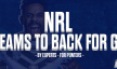 5 Teams to Back for the 2021 NRL Grand Final
